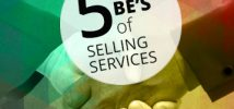 The 5 Killer Be's of Selling Services